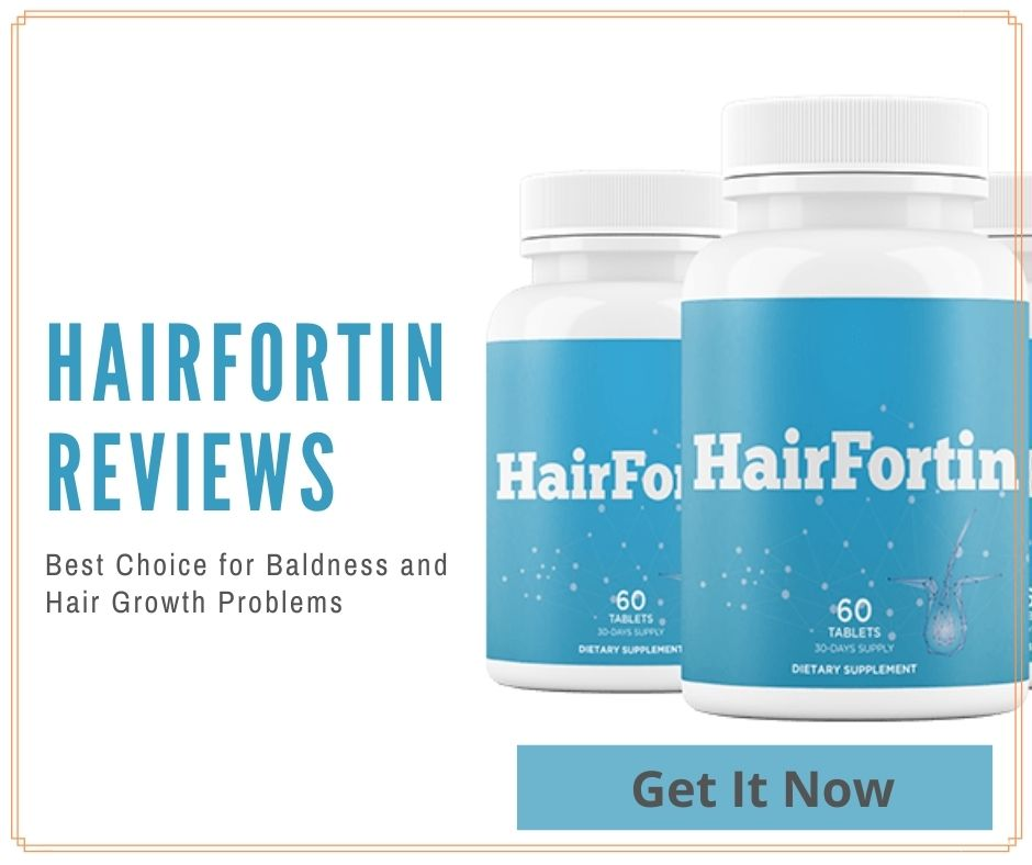 Hairfortin Reviews - Best Choice for Baldness and Hair Growth Problems